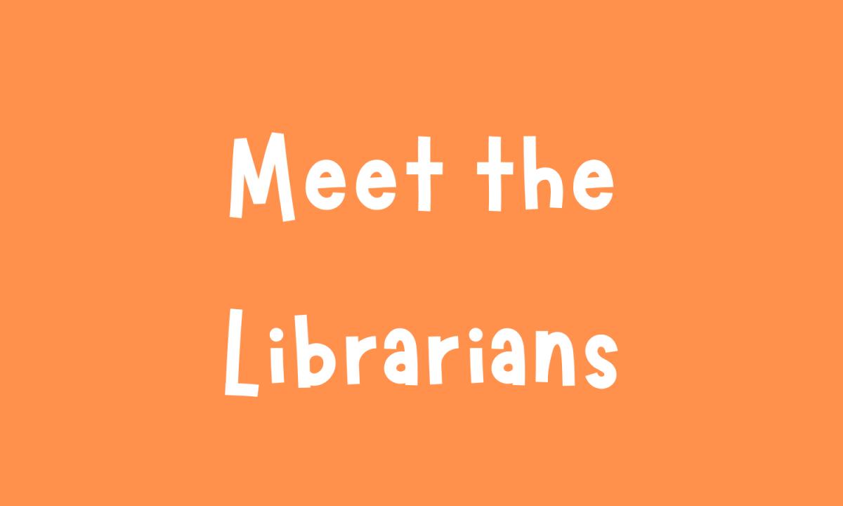 Meet the Librarians